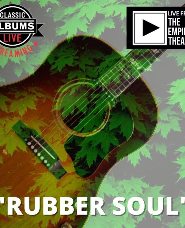 Classic Albums Live – The Beatles' Rubber Soul