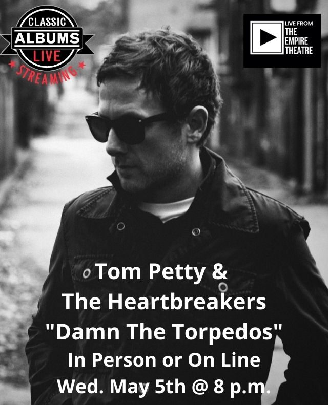 Classic Albums Live – Tom Petty & The Heartbreakers….Damn The Torpedos